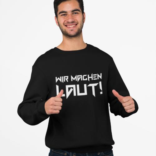 Wir Machen Laut (Sweatshirt/Männer